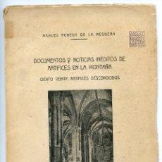 Libros antiguos: DOCUMENTOS Y NOTICIAS INÉDITOS DE ARTÍFICES EN LA MONTAÑA POR MANUEL PEREDA DE LA REGUERA, SANTANDER. Lote 173133098