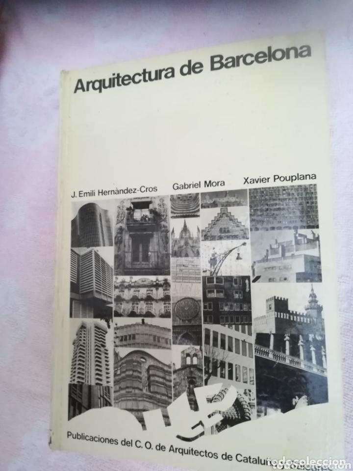 ARQUITECTURA DE BARCELONA VV. AA. COLEGIO OFICIAL DE ARQUITECTOS DE CATALUÑA. TAPA DURA (Libros Antiguos, Raros y Curiosos - Bellas artes, ocio y coleccion - Arquitectura)