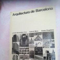 Libros antiguos: ARQUITECTURA DE BARCELONA VV. AA. COLEGIO OFICIAL DE ARQUITECTOS DE CATALUÑA. TAPA DURA. Lote 173425088