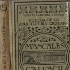 Libros antiguos: V. LAMPÉREZ Y ROMEA : HISTÒRIA DE LA ARQUITECTURA CRISTIANA (MANUALES GALLACH, 1930). Lote 173922262