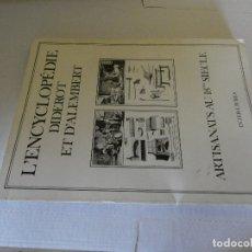 Libros antiguos: FACSIMIL CON NUMEROSOS GRABADOS DE ENCYCOLOPEDIE DIDEROT ET LAMBERT DE 1779 FRANCES. Lote 173958403