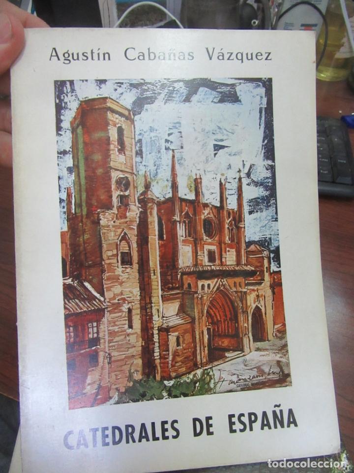 CATEDRALES DE ESPAÑA, AGUSTÍN CABAÑAS. L 4364-511 (Libros Antiguos, Raros y Curiosos - Bellas artes, ocio y coleccion - Arquitectura)