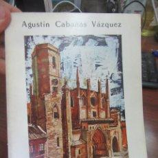 Libros antiguos: CATEDRALES DE ESPAÑA, AGUSTÍN CABAÑAS. L 4364-511. Lote 174584109