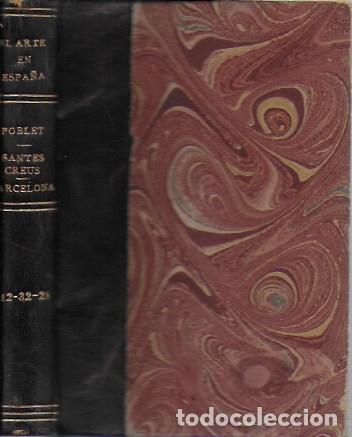 EL ARTE EN ESPAÑA: POBLET, SANTES CREUS, CATEDRAL DE BARCELONA. ( 3 VOLS. EN UN TOMO ). 15X10 CM. (Libros Antiguos, Raros y Curiosos - Bellas artes, ocio y coleccion - Arquitectura)
