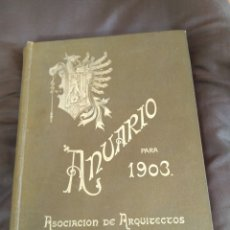 Libros antiguos: ANUARIO PARA 1903. ASOCIACIÓN DE ARQUITECTOS DE CATALUÑA.. Lote 175043463