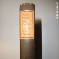 Libros antiguos: TOWN THEORY AND PRACTICE BY W. R. LETHABY GEORGE L. PEPLER SIR THEODORE G. CHAMBERS, K.B.E. RAY. Lote 175128420