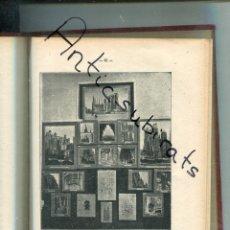 Libros antiguos: LIBRO AÑO 1912 TRABAJOS DE ANTONI GAUDI EN EL SALON DE ARQUITECTURA DE MADRID CATEDRAL DE MALLORCA . Lote 175554943
