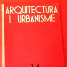 Libros antiguos: ARQUITECTURA I URBANISME - Nº 14 - ASSOCIACIO D´ARQUITECTES DE CATALUNYA - 1936. Lote 176433870