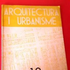Libros antiguos: ARQUITECTURA I URBANISME - Nº 19 - ASSOCIACIO D´ARQUITECTES DE CATALUNYA. Lote 176435002