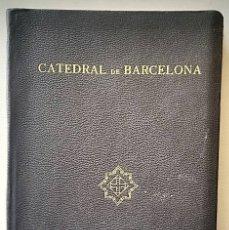 Libros antiguos: CATALUNYA ARTÍSTICA. LA CATEDRAL DE BARCELONA. EDICIÓ LUXE NUMERADA17 DE50. ANY 1929. Lote 176507890