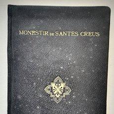Libros antiguos: CATALUNYA ARTÍSTICA. MONESTIR DE SANTES CREUS .EDICIÓ LUXE NUMERADA18 DE 50. ANY 1929. Lote 176508164