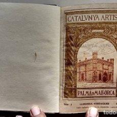 Libros antiguos: CATALUNYA ARTÍSTICA. LA CIUTAT DE MALLORCA .EDICIÓ LUXE NUMERADA34 DE 50. ANY 1929. Lote 176508370