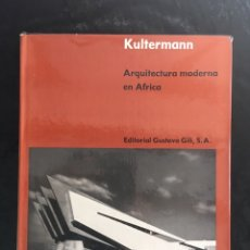 Libros antiguos: ARQUITECTURA MODERNA EN AFRICA - KULTERMANN - GUSTAVO GILI - 1963 - FOTOGRAFIAS. Lote 176834272