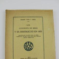 Libros antiguos: L-2910. LOS CONVENTS DE REUS Y SA DESTRUCCIO EN 1835. EDUART TODA Y GÜELL. 1930.. Lote 177136579