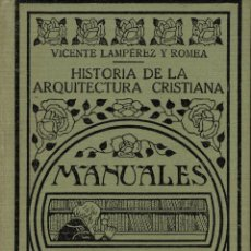 Libros antiguos: VICENTE LAMPÉREZ Y ROMEA, HISTORIA DE LA ARQUITECTURA CRISTIANA. MANUALES GALLACH Nº 93. Lote 177549113