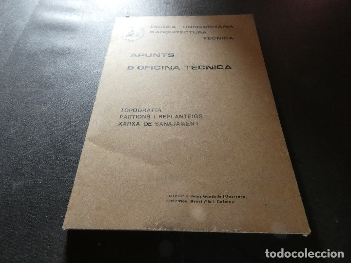 ESCOLA UNIVERSITARIA ARQUIECTURA TECNICA APUNTS OFICINA TECNICA TOPOGRAFIA PARTIONS ETC 200 GR (Libros Antiguos, Raros y Curiosos - Bellas artes, ocio y coleccion - Arquitectura)