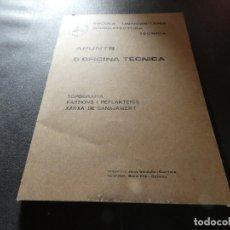 Libros antiguos: ESCOLA UNIVERSITARIA ARQUIECTURA TECNICA APUNTS OFICINA TECNICA TOPOGRAFIA PARTIONS ETC 200 GR. Lote 178844610