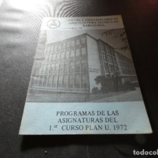 Libros antiguos: ESCOLA UNIVESITARIA DE ARQUITECTURA TECNICA BARCELONA PROGRAMAS ASIGNATURAS 1ER CURSO 1972 200 GR. Lote 178844705