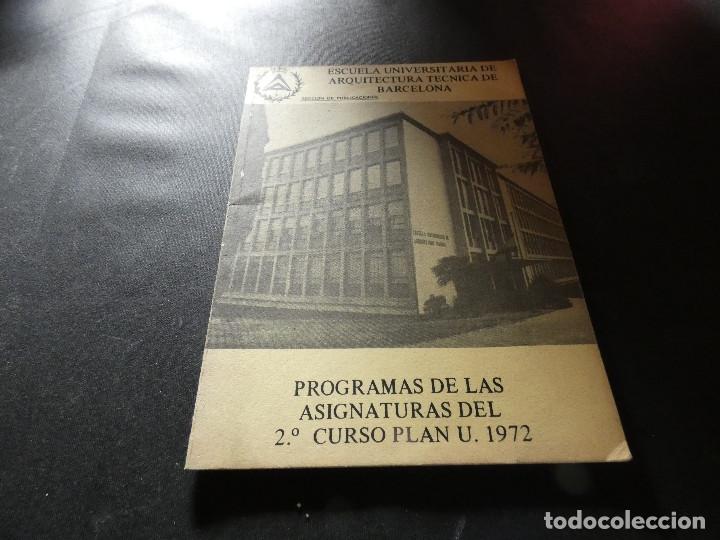 ESCOLA UNIVESITARIA DE ARQUITECTURA TECNICA BARCELONA PROGRAMAS ASIGNATURAS 2ER CURSO 1972 200 GR (Libros Antiguos, Raros y Curiosos - Bellas artes, ocio y coleccion - Arquitectura)
