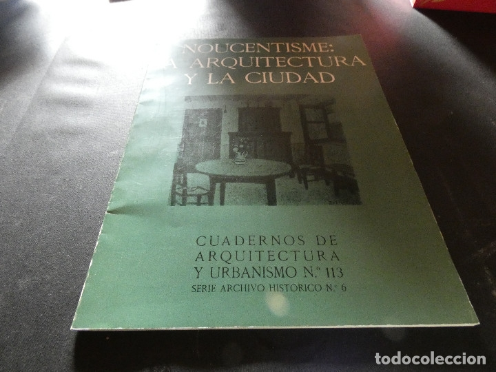 NOUCENTISME LA ARQUITECTURA Y LA CIUDA CUADERNOS ARQUITECTURA 113 (Libros Antiguos, Raros y Curiosos - Bellas artes, ocio y coleccion - Arquitectura)