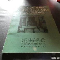 Libros antiguos: NOUCENTISME LA ARQUITECTURA Y LA CIUDA CUADERNOS ARQUITECTURA 113. Lote 178847546