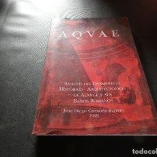 Libros antiguos: AQVAE DESARROLLO HISTORICO-ARQUITECTONICO DE LOS BAÑOS DEL ALANGE PESA 300 GRAMOS 1999. Lote 178847691