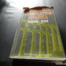 Libros antiguos: BEVAN HISTORIA DE LA ARQUITECTURA ESPAÑOLA PESA 600 GRAMOS. Lote 178848256