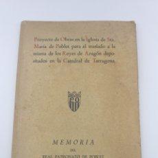 Libros antiguos: PROYECTO DE OBRAS POBLET PARA TRASLADO REYES DE ARAGÓN 1944. Lote 178925876