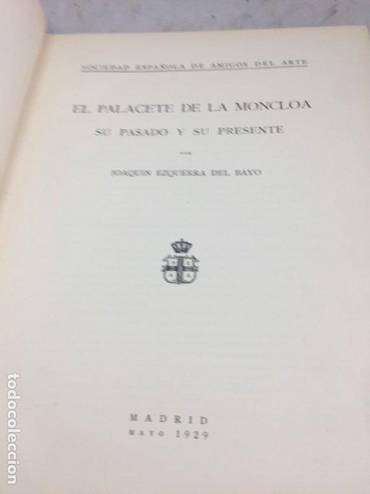 Libros antiguos: EL PALACETE DE LA MONCLOA 1929 Su pasado y su presente JOAQUIN EZQUERRA DEL BAYO - Foto 2 - 271383003