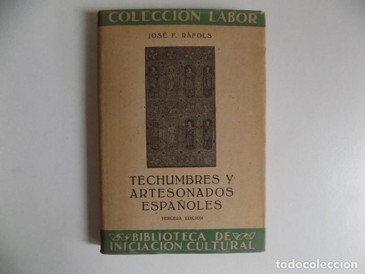LIBRERIA GHOTICA. JOSÉ F. RÀFOLS. TECHUMBRES Y ARTESANADOS ESPAÑOLES.1945.ILUSTRADO. (Libros Antiguos, Raros y Curiosos - Bellas artes, ocio y coleccion - Arquitectura)