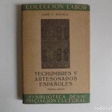 Libros antiguos: LIBRERIA GHOTICA. JOSÉ F. RÀFOLS. TECHUMBRES Y ARTESANADOS ESPAÑOLES.1945.ILUSTRADO.. Lote 179043506