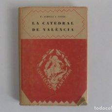 Libros antiguos: LIBRERIA GHOTICA. F. ALMELA I VIVES. LA CATEDRAL DE VALÈNCIA. 1927. BARCINO.ILUSTRADO.. Lote 179047950