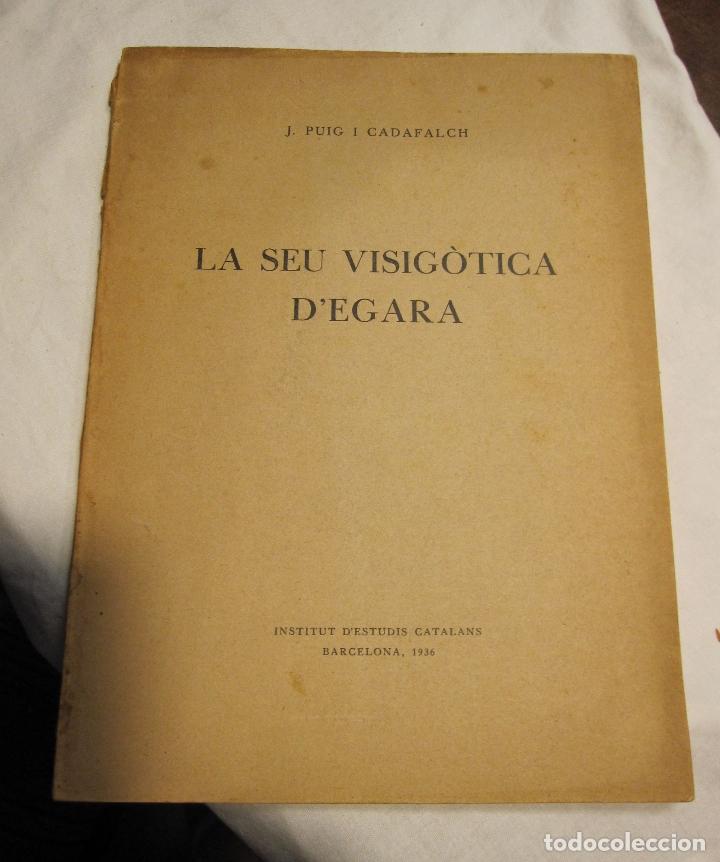 PUIG I CADAFALCH. LA SEU VISIGOTICA D'EGARA, INSTITUT D'ESTUDIS CATALANS.BARCELONA, 1936 (Libros Antiguos, Raros y Curiosos - Bellas artes, ocio y coleccion - Arquitectura)