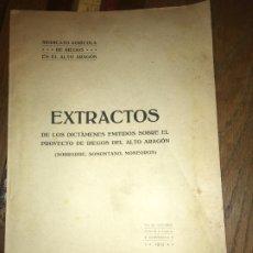 Libros antiguos: EXTRACTOS PROYECTOS DE RIEGOS DEL ALTO ARAGÓN. SOBRARBE, SOMONTANO,MONEGROS. 1913. Lote 179328483