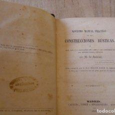 Libros antiguos: NOVÍSIMO MANUAL PRÁCTICO DE LAS CONSTRUCCIONES RÚSTICAS. 1858. Lote 180915652