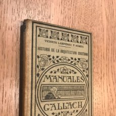 Libros antiguos: HISTORIA DE LA ARQUITECTURA CRISTIANA. LAMPÉREZ Y ROMEA, VICENTE. 1935. MANUALES GALLACH. Lote 181325156