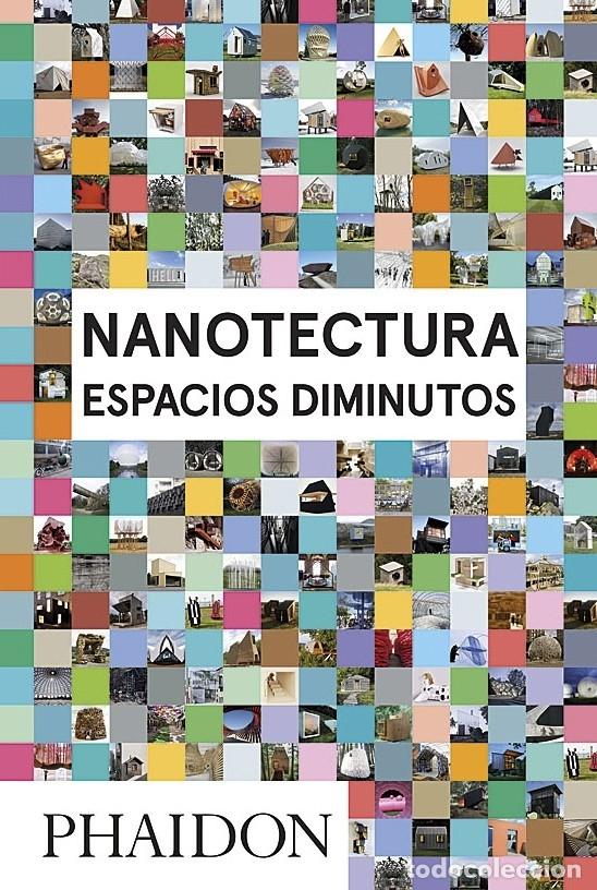 NANOTECTURA: ESPACIOS DIMINUTOS - REBECCA-ROKE (Libros Antiguos, Raros y Curiosos - Bellas artes, ocio y coleccion - Arquitectura)