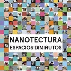 Libros antiguos: NANOTECTURA: ESPACIOS DIMINUTOS - REBECCA-ROKE. Lote 181354111