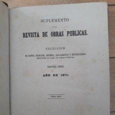Libros antiguos: SUPLEMENTO A LA REVISTA DE OBRAS PÚBLICAS. 1874. Lote 181480947