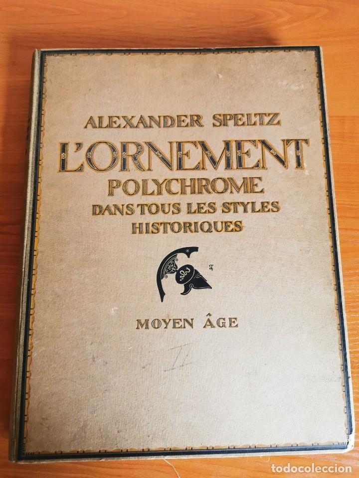 60 LÁMINAS POLICROMADAS ALEXANDER SPELTZ L'ORNEMENT POLYCHROME MOYEN AGE 1915 LEIPZIG (Libros Antiguos, Raros y Curiosos - Bellas artes, ocio y coleccion - Arquitectura)