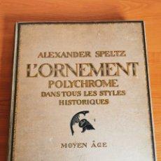 Libros antiguos: 60 LÁMINAS POLICROMADAS ALEXANDER SPELTZ L'ORNEMENT POLYCHROME MOYEN AGE 1915 LEIPZIG. Lote 181630186