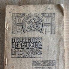 Libros antiguos: EL PABELLON DE MEXICO. MANUEL AMABILIS. TALLERES GRAFICOS DE LA NACION. MEXICO, 1929. PAGS:78+81. Lote 181900560
