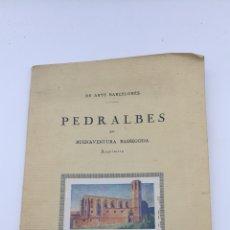 Libros antiguos: PEDRALBES BARCELONA 1922 FIRMADO BUENAVENTURA BASSEGODA. Lote 182353371