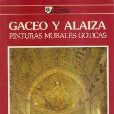 Livros antigos: GACEO Y ALAIZA, PINTURAS MURALES GOTICAS. ALAVA MONUMENTOS EN SU HISTORIA. Nº5. JOSE EGUIA LOPEZ. Lote 182502717