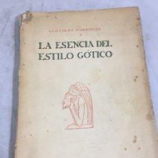 Libros antiguos: LA ESENCIA DEL ESTILO GOTICO, GUILLERMO WORRINGER, 1925 REVISTA DE OCCIDENTE. Lote 182792392