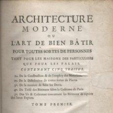 Libros antiguos: ARCHITECTURE MODERNE OU L´ART DE BIEN BATIR POUR TOUTES SORTES DE PERSONNES TANT POUR LES MAISONS DE. Lote 183318978