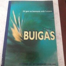 Libros antiguos: CARLES BUIGAS CENTENARI DEL SEU NAIXWMENT 1898-1998 . Lote 183328695