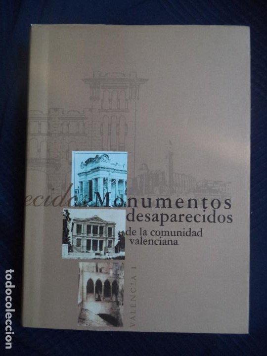 MONUMENTOS DESAPARECIDOS DE LA .COMUNIDAD VALENCIANAPERFECTO ESTADO NUEVO SIN USO (Libros Antiguos, Raros y Curiosos - Bellas artes, ocio y coleccion - Arquitectura)