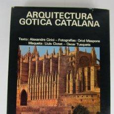 Libros antiguos: ARQUITECTURA GÓTICA CATALANA - A. CIRICI, O. MASPONS, L. CLOTET, O. TUSQUETS - ED LUMEN - AÑO 1968. Lote 185994270