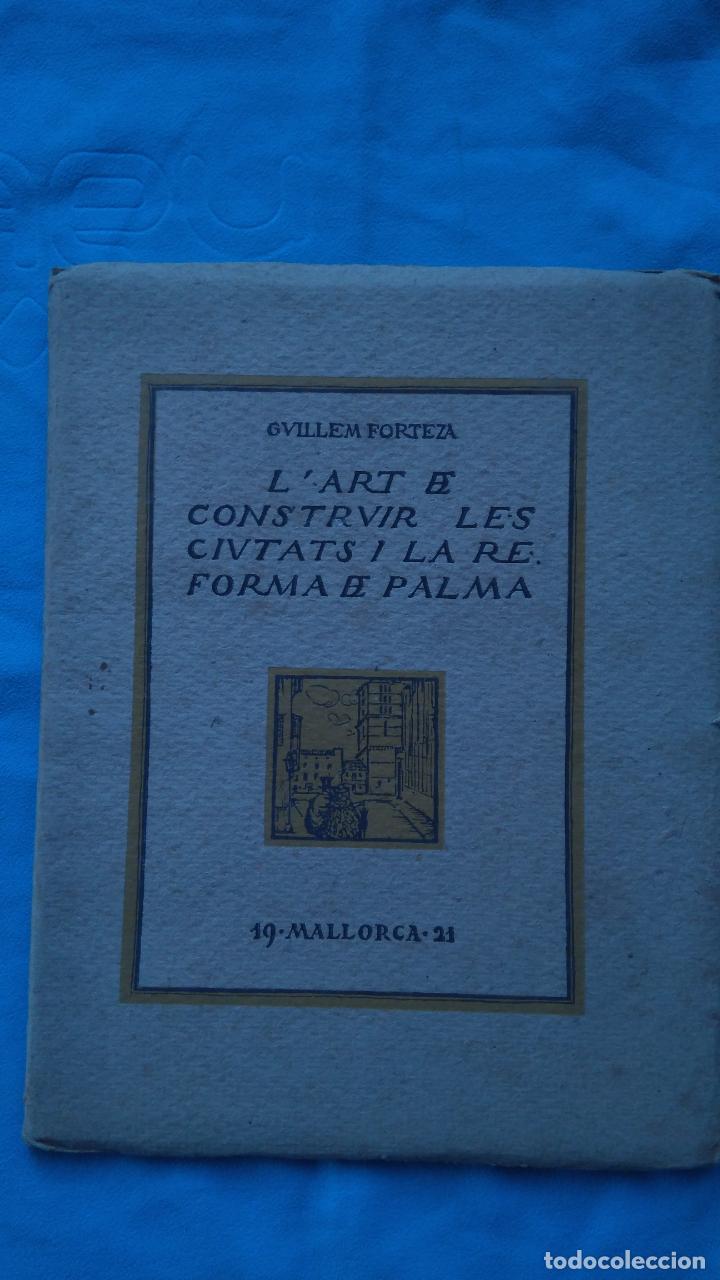 L'ART DE CONSTRUIR LES CIUTATS I LA REFORMA DE PALMA - GUILLÉN FORTEZA (Libros Antiguos, Raros y Curiosos - Bellas artes, ocio y coleccion - Arquitectura)